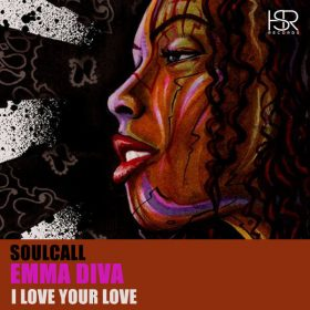 Soulcall feat. Emma Diva - I Love Your Love [HSR Records]