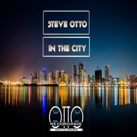 Steve Otto - In The City [Otto Recordings]