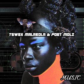 Tswex Malabola & Poet Molz - Music [Open Bar Music]