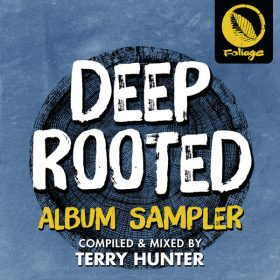 Various - Deep Rooted Album Sampler (Compiled & Mixed By Terry Hunter) [Foliage Records]