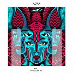 Aüra - Zulu [Switchlab]