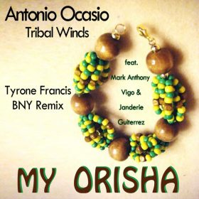 Antonio Ocasio - My Orisha (Remix) [Tribal Winds]