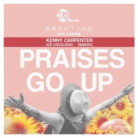 Brentano, KDaVine - Praises Go Up (Incl. Kenny Carpenter, Joe Crugliano Remixes) [TR Records]