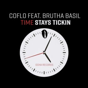 Coflo, Brutha Basil - Time Stays Tickin [Ocha Records]