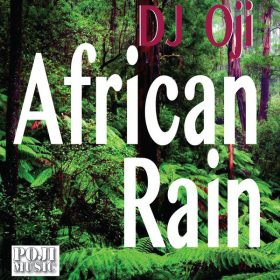 DJ Oji aka Original Man - African Rain [POJI Records]