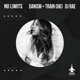 Danism, Train (UK), DJ Rae - No Limits [Launch Entertainment]