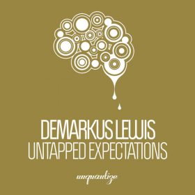 Demarkus Lewis - Untapped Expectations [unquantize]