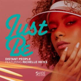 Distant People, Richelle Hicks - Just Be [Vibe Boutique Records]