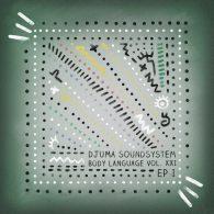 Djuma Soundsystem - Body Language Vol. 21 - EP1 [Get Physical]