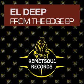 El Deep - From The Edge EP [Kemet Soul Records]