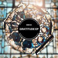 Em Ex - Gratitude EP [DM.Recordings]
