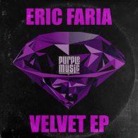 Eric Faria - Velvet EP [Purple Music]