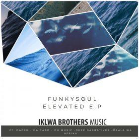 FunkySoul - Elevated EP [Iklwa Brothers Music]