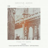 Groove Addix feat. Annette Taylor - Make My Name [DRUM Records]