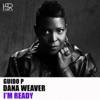 Guido P, Dana Weaver - I'm Ready [HSR Records]