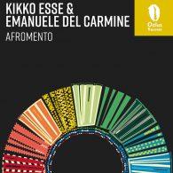 Kikko Esse, Emanuele Del Carmine - Afromento [Ocha Records]