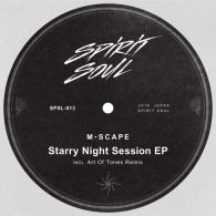 M-Scape - Starry Night Session EP [Spirit Soul]