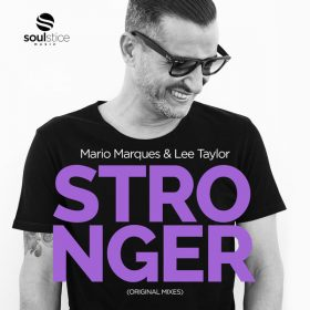 Mario Marques, Lee Taylor - Stronger (Original Mixes) [Soulstice Music]