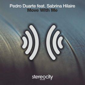 Pedro Duarte, Sabrina Hilaire - Move With Me [Stereocity]