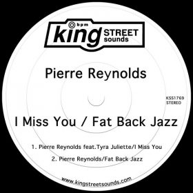 Pierre Reynolds - I Miss You - Fat Back Jazz [King Street Sounds]