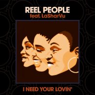 Reel People feat. LaSharVu - I Need Your Lovin' [Reel People Music]