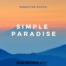 Sebastien Dutch - Simple Paradise [Iklwa Brothers Music]