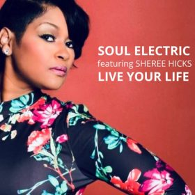 Soul Electric, Sheree Hicks - Live Your Life [Chicago Soul Exchange]