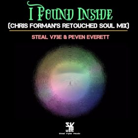 Steal Vybe - I Found Inside (Chris Forman's Retouched Soul Mix) [Steal Vybe]