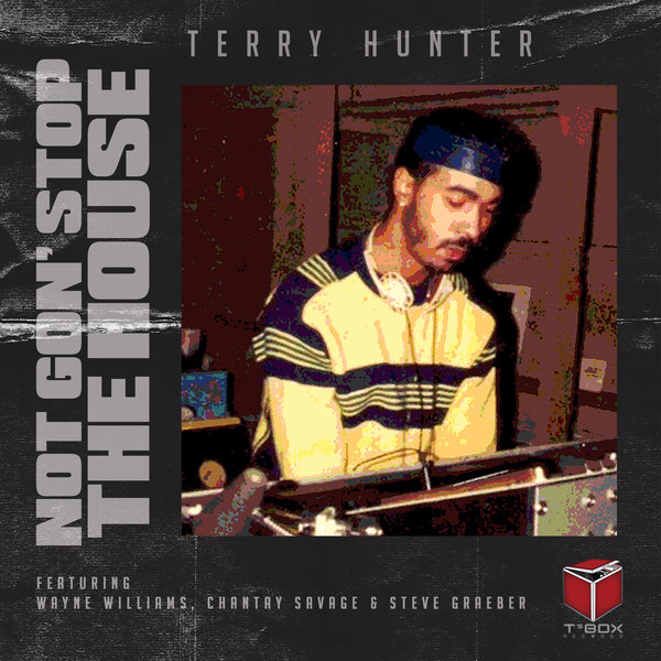 Terry Hunter, Chantay Savage - Not Gon' Stop The House [T's Box]