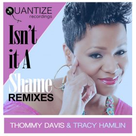 Thommy Davis, Tracy Hamlin - Isn't It A Shame [Quantize Recordings]