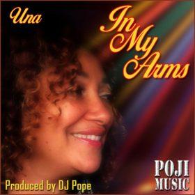 Una, DjPope - In My Arms [POJI Records]