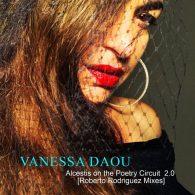 Vanessa Daou - Alcestis On The Poetry Circuit 2.0 (Roberto Rodriguez Mixes) [KID Recordings]