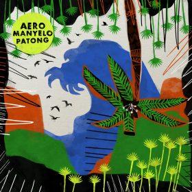 Aero Manyelo - Patong [Get Physical]