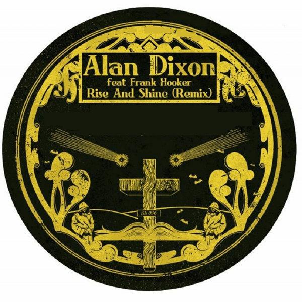 Alan Dixon feat. Maleke O'Ney & Frank Hooker - Rise & Shine [Lumberjacks In Hell]