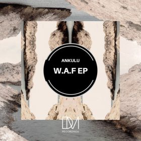 Ankulu - W.A.F EP [DM.Recordings]