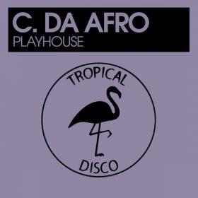 C. Da Afro - Playhouse [Tropical Disco Records]