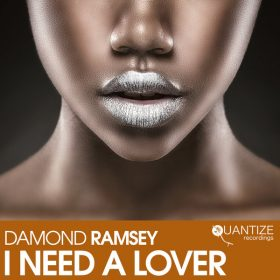 Damond Ramsey - I Need A Lover [Quantize Recordings]