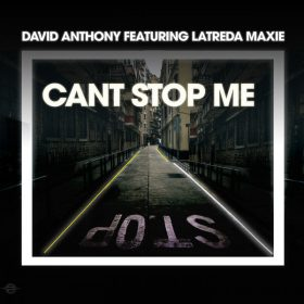 David Anthony feat. Latreda Maxie - Cant Stop Me [Planet Hum]
