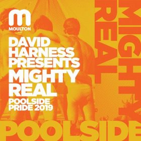 David Harness - Mighty Real Pool Side Pride 2019 [Moulton Music]