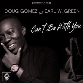 Doug Gomez, Earl W. Green - Can't Be With You [Merecumbe Recordings]
