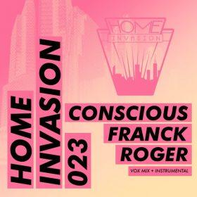 Franck Roger - Conscious [Home Invasion]