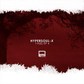 HyperSOUL-X - T-H[E] EP 4 [Hyper Production (SA)]
