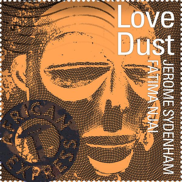 Jerome Sydenham, Fatima Njai - Love Dust [African Express]