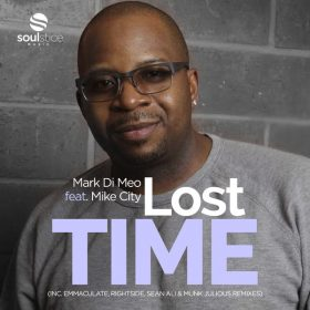 Mark Di Meo, Mike City - Lost Time (Remixes) [Soulstice Music]