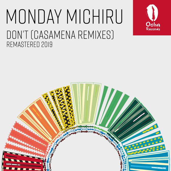 Monday Michiru - Don't (Casamena Remixes - Remastered 2019) [Ocha Records]