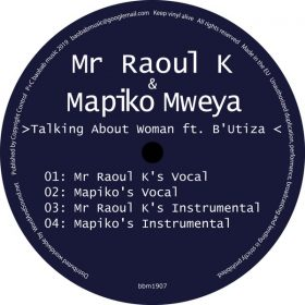 Mr Raoul K & Mapiko Mweya - Talking About Woman [Baobab Secret]
