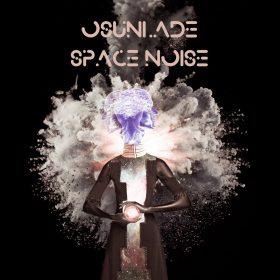 Osunlade - Space Noise [Yoruba Records]