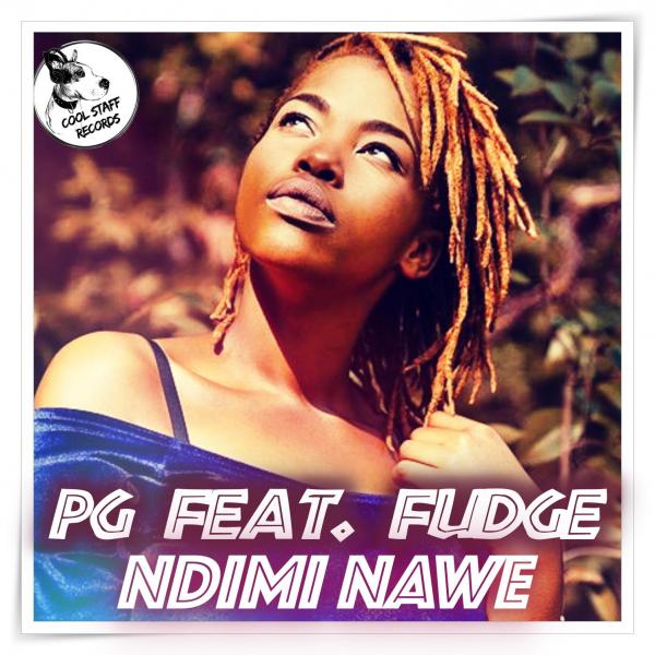 Pg, Fudge - Ndimi Nawe [Cool Staff Records]