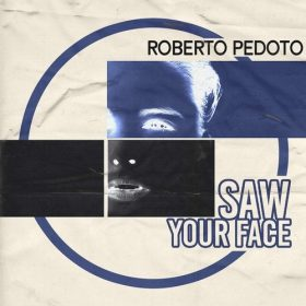 Roberto Pedoto - Saw Your Face [9th Chord Recordings]