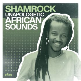 Shamrock - Unapologetic African Sounds [Peng]
